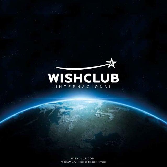 Wishclub novo plano de compensacao wish club portugues (brasil) ! ! !