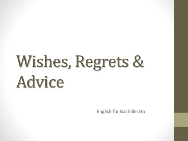 Wishes, Regrets & Advice English for Bachillerato
