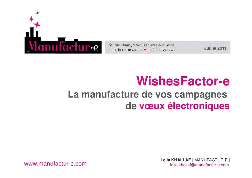 Juillet 2011                          WishesFactor-e             La manufacture de vos campagnes                        de...