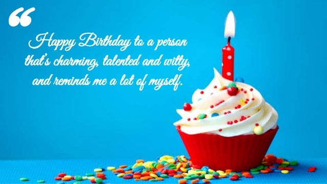 wishes for happy birthday birthday quotes images and