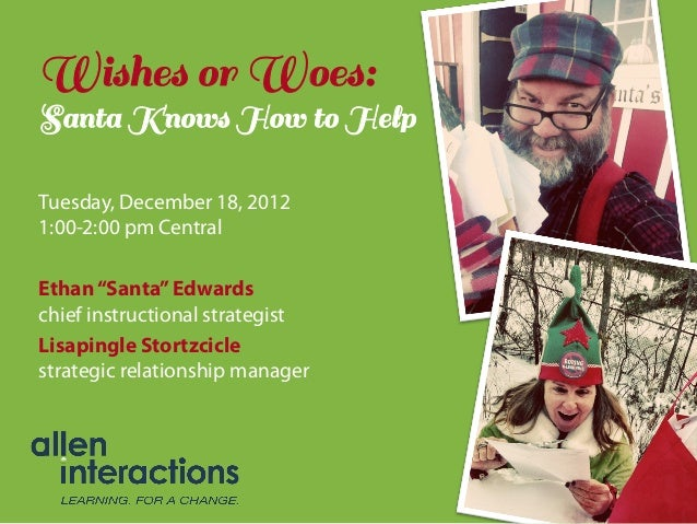 "Wishes or Woes:Santa Knows How to HelpTuesday, December 18, 20121:00-2:00 pm CentralEthan ""Santa"" Edwardschief instruction..."