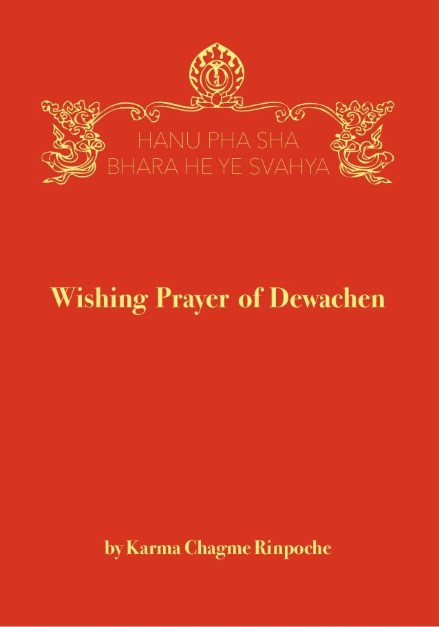 Wishing Prayer of Dewachen by Karma Chagme Rinpoche HANU PHA SHA BHARA HE YE SVAHYA