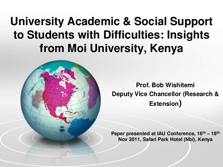 University Academic & Social Supportto Students with Difficulties: Insights     from Moi University, Kenya                ...