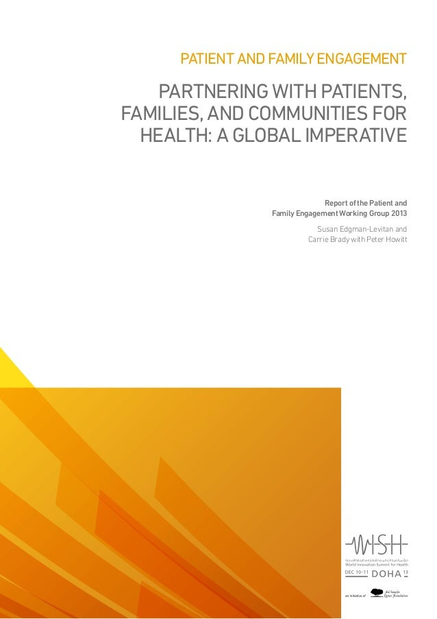 Patient AND FAMILY Engagement  Partnering with Patients, Families, and Communities for Health: A Global Imperative Report ...