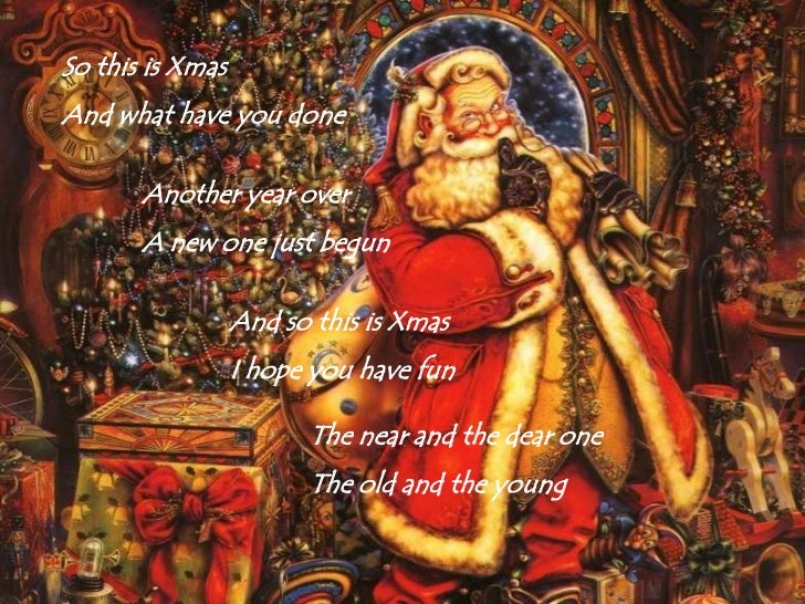 So this is XmasAnd what have you done       Another year over       A new one just begun                  And so this is X...