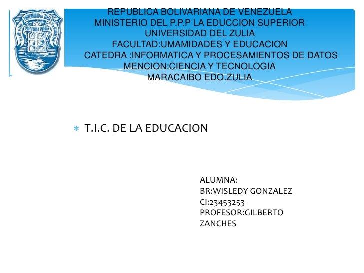 REPUBLICA BOLIVARIANA DE VENEZUELA  MINISTERIO DEL P.P.P LA EDUCCION SUPERIOR            UNIVERSIDAD DEL ZULIA     FACULTA...
