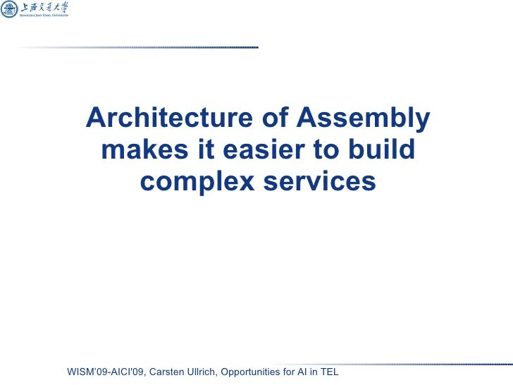 Architecture of Assembly makes it easier to build complex services