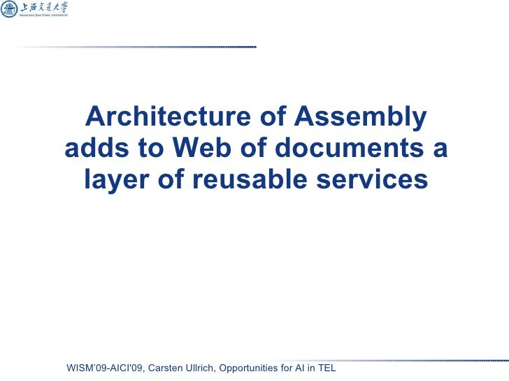 Architecture of Assembly adds to Web of documents a layer of reusable services