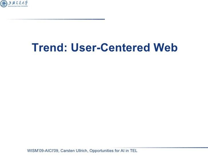 Trend: User-Centered Web