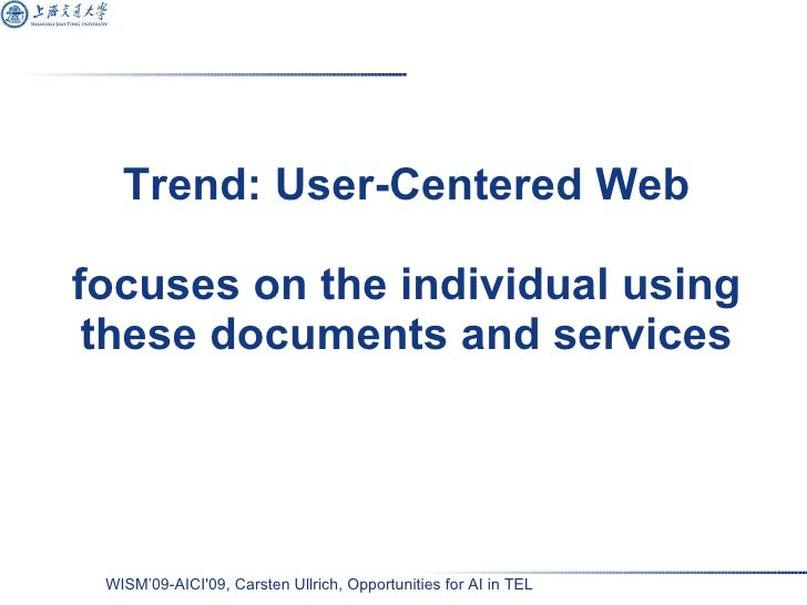 Trend: User-Centered Web focuses on the individual using these documents and services