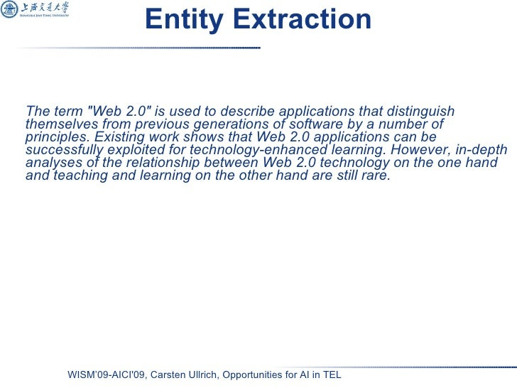Entity Extraction <ul><li>The term &quot;Web 2.0&quot; is used to describe applications that distinguish themselves from p...