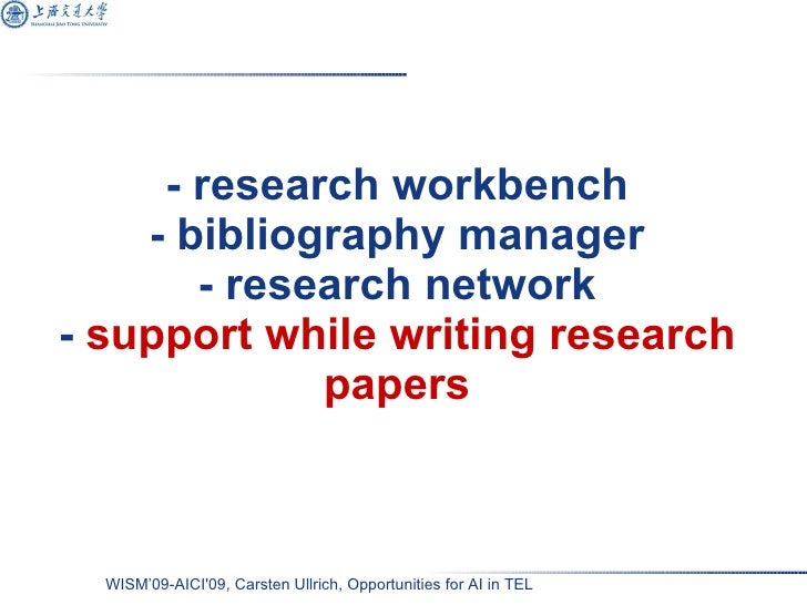 - research workbench - bibliography manager - research network -  support while writing research papers