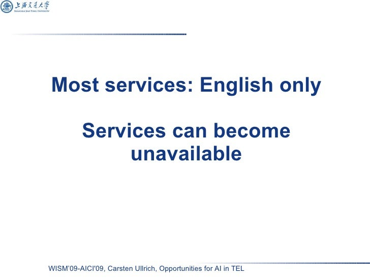 Most services: English only Services can become unavailable