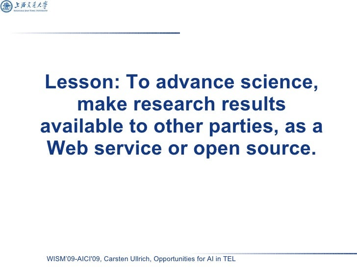 Lesson: To advance science, make research results available to other parties, as a Web service or open source.
