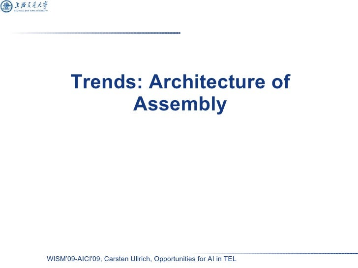 Trends: Architecture of Assembly
