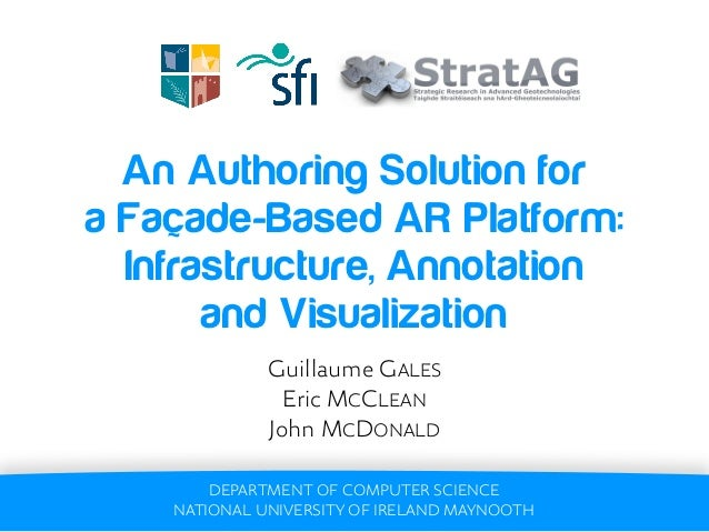 An Authoring Solution fora Façade-Based AR Platform:  Infrastructure, Annotation       and Visualization              Guil...