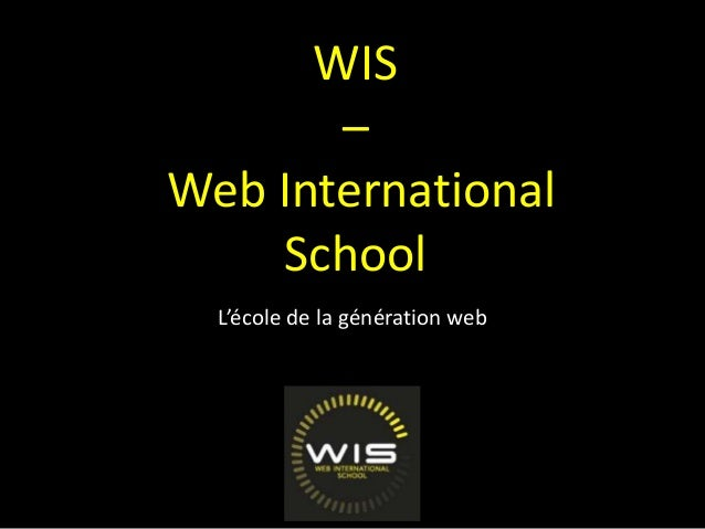 WIS – Web International School L'école de la génération web