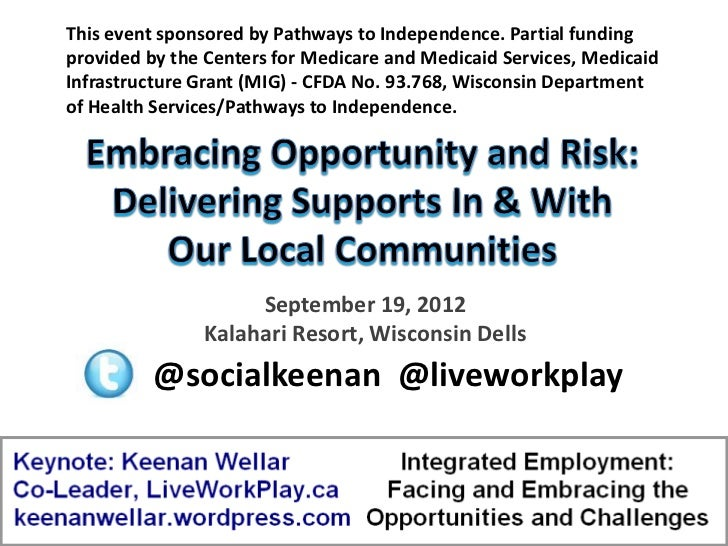 This event sponsored by Pathways to Independence. Partial fundingprovided by the Centers for Medicare and Medicaid Service...