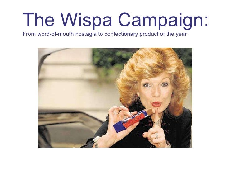 The Wispa Campaign: From word-of-mouth nostagia to confectionary product of the year