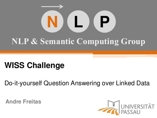 Wiss qa do it yourself question answering over linked data nlp semantic computing group n l p wiss challenge do it yourself question answering over solutioingenieria Choice Image
