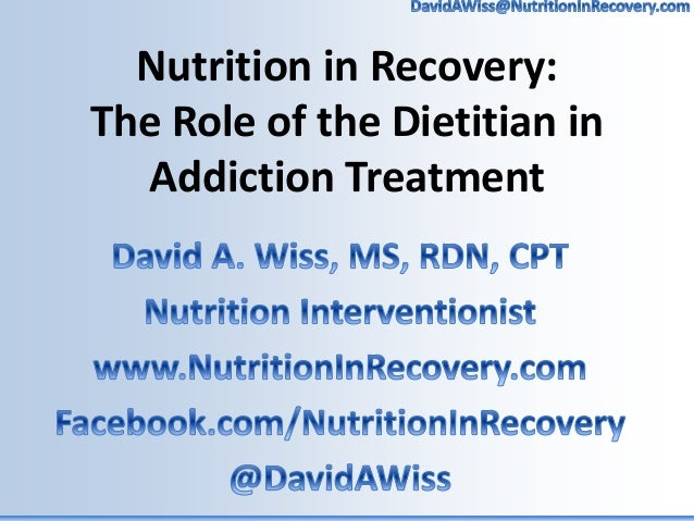 Nutrition in Recovery: The Role of the Dietitian in Addiction Treatment