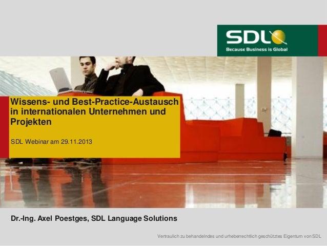 Wissens- und Best-Practice-Austausch in internationalen Unternehmen und Projekten SDL Webinar am 29.11.2013  Dr.-Ing. Axel...