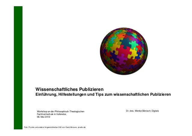 Wissenschaftliches PublizierenEinführung, Hilfestellungen und Tips zum wissenschaftlichen PublizierenDr. des. Wenke Bönisc...
