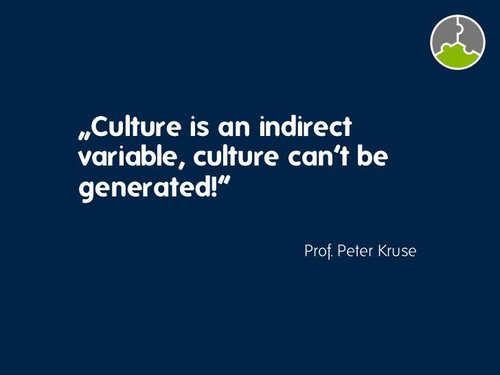 Change culture.    Influence culture.