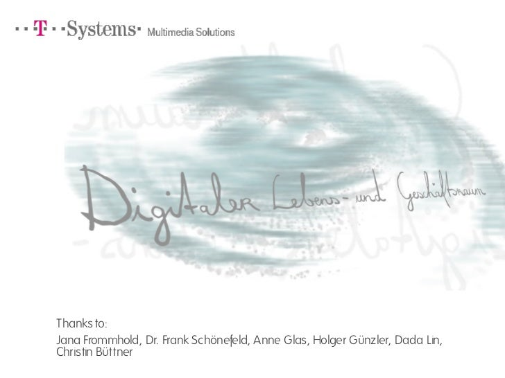 Frank Wolf (f.wolf@t-systems.com) Simone Happ (simone.happ@t-systems.com) Christoph Rauhut (christoph.rauhut@t-systems.com...