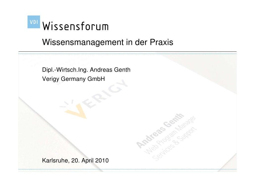 Wissensmanagement in der Praxis   Dipl.-Wirtsch.Ing. Andreas Genth Verigy Germany GmbH     Karlsruhe, 20. April 2010