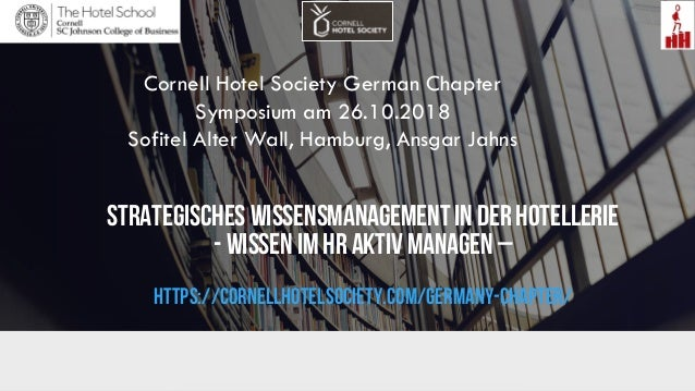 Strategisches Wissensmanagement in der Hotellerie - Wissen im HR aktiv managen – https://cornellhotelsociety.com/germany-c...