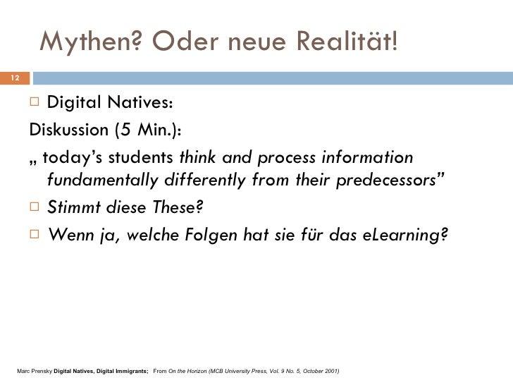 """Mythen? Oder neue Realität! <ul><li>Digital Natives: </li></ul><ul><li>Diskussion (5 Min.):  </li></ul><ul><li>""""  today's ..."""