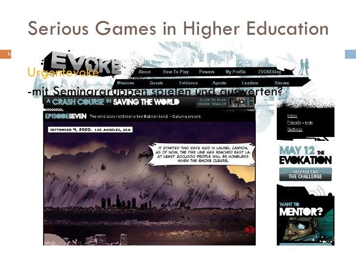 Serious Games in Higher Education <ul><li>Urgentevoke </li></ul><ul><li>-mit Seminargruppen spielen und auswerten? </li></ul>
