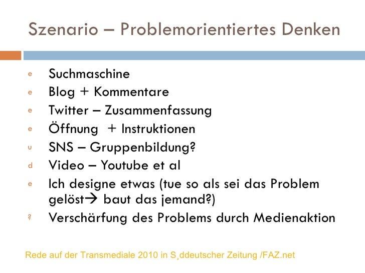Szenario – Problemorientiertes Denken <ul><li>Suchmaschine </li></ul><ul><li>Blog + Kommentare </li></ul><ul><li>Twitter –...