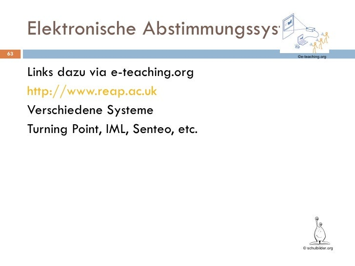 Elektronische Abstimmungssysteme <ul><li>Links dazu via e-teaching.org </li></ul><ul><li>http://www.reap.ac.uk </li></ul><...