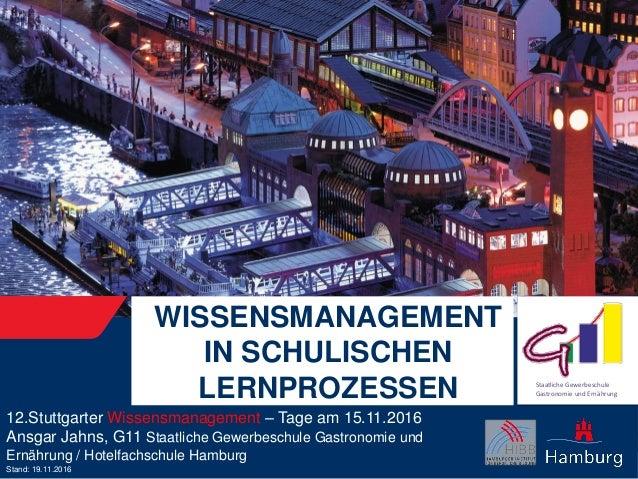 Staatliche Gewerbeschule Gastronomie und Ernährung WISSENSMANAGEMENT IN SCHULISCHEN LERNPROZESSEN 12.Stuttgarter Wissensma...