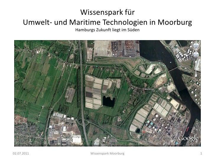 Wissenspark für      Umwelt- und Maritime Technologien in Moorburg                   Hamburgs Zukunft liegt im Süden02.07....