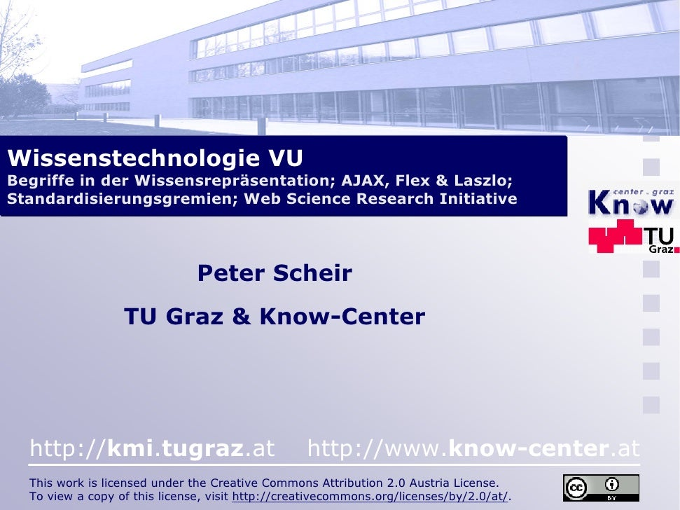 Wissenstechnologie VU Begriffe in der Wissensrepräsentation; AJAX, Flex & Laszlo; Standardisierungsgremien; Web Science Re...