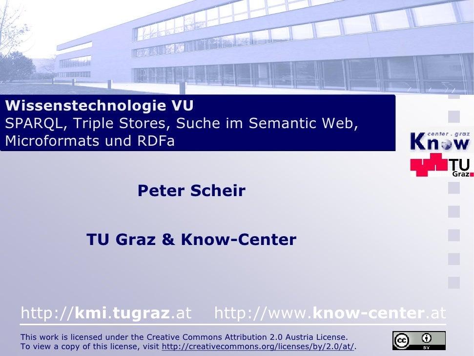 Wissenstechnologie VU SPARQL, Triple Stores, Suche im Semantic Web, Microformats und RDFa                                 ...