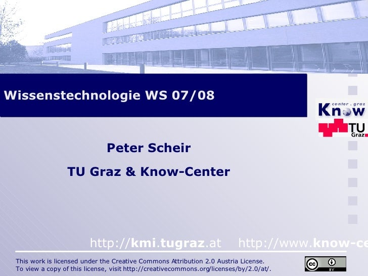 Wissenstechnologie WS 07/08 Peter Scheir TU Graz & Know-Center