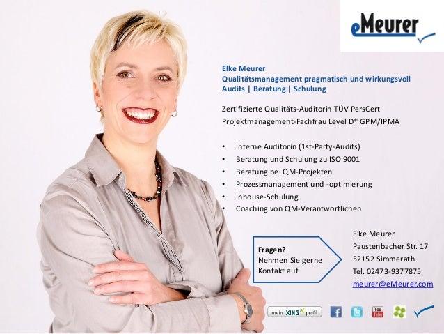 Elke Meurer Qualitätsmanagement pragmatisch und wirkungsvoll Audits | Beratung | Schulung Zertifizierte Qualitäts-Auditori...