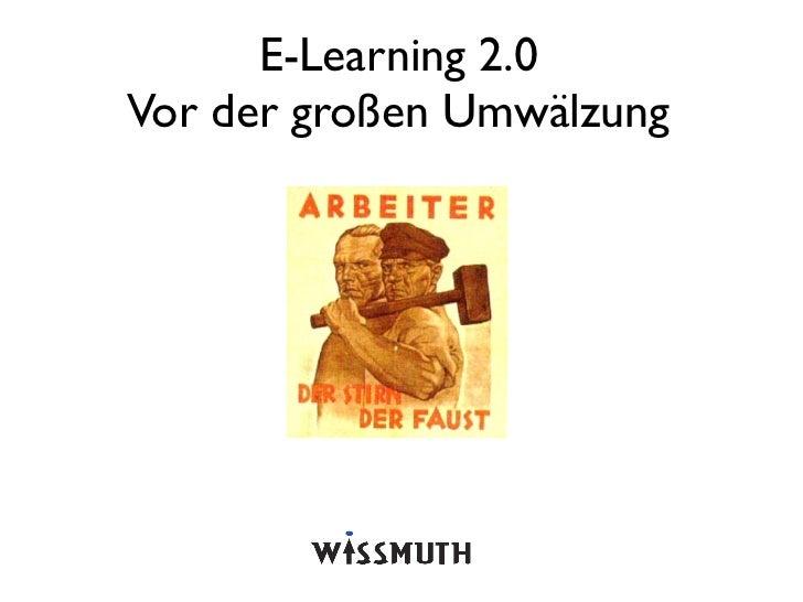 E-Learning 2.0Vor der großen Umwälzung