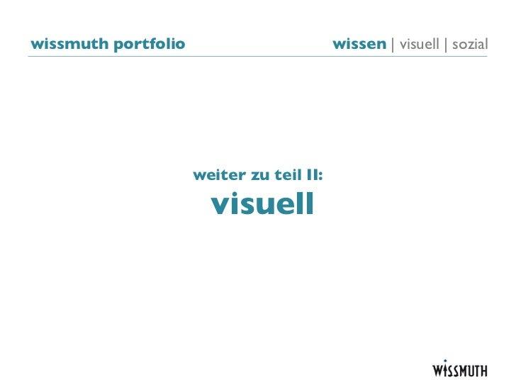 wissmuth portfolio                        wissen   visuell   sozial                     weiter zu teil II:                ...
