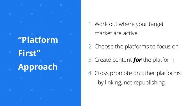 Platforms valuable for some businesses ✦ Meerkat ✦ Periscope ✦ Snapchat ✦ Instagram ✦ Twitter ✦ Vine