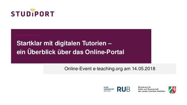 Startklar mit digitalen Tutorien – ein Überblick über das Online-Portal Online-Event e-teaching.org am 14.05.2018