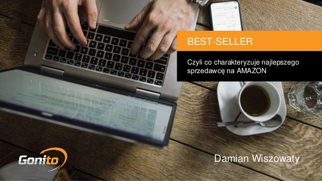 Czyli co charakteryzuje najlepszego sprzedawcę na AMAZON BEST-SELLER Damian Wiszowaty