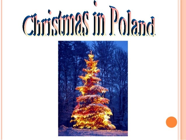 In Poland, Christmas is celebrated very solemnly because Poland isCatolic country. The Christmas celebration are very old....