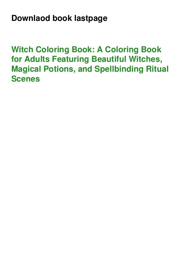 Downlaod book lastpage Witch Coloring Book: A Coloring Book for Adults Featuring Beautiful Witches, Magical Potions, and S...