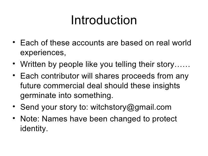 Introduction <ul><li>Each of these accounts are based on real world experiences, </li></ul><ul><li>Written by people like ...