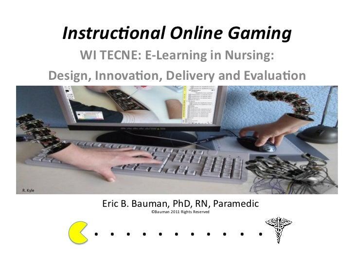 Instruc(onal Online Gaming                       WI TECNE: E-‐Learning in Nursing:                   De...